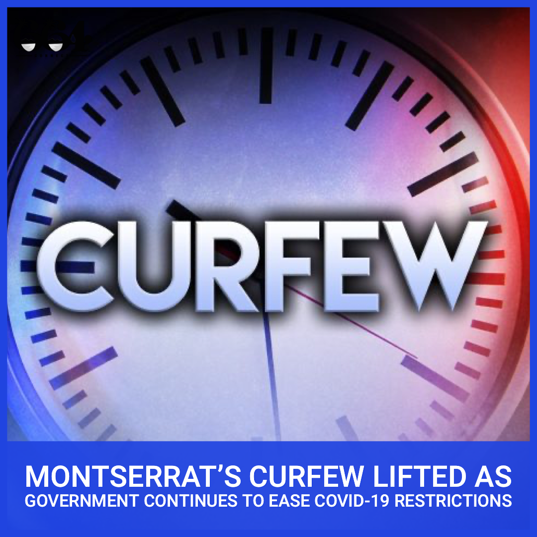 Montserrat's Curfew Lifted As Government Decreases COVID-19 Restrictions