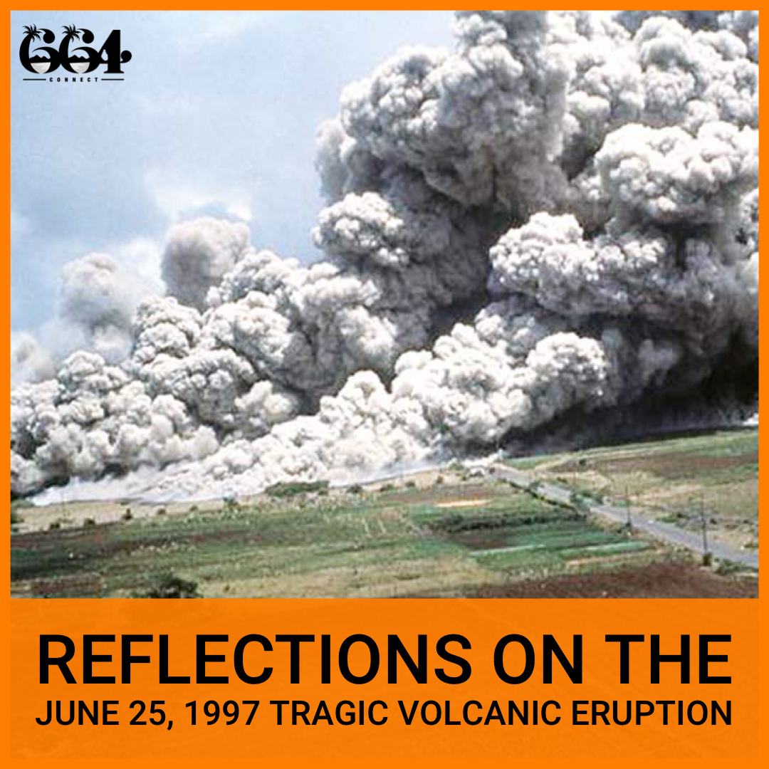 Reflections On The June 25 1997 Volcanic Eruption in Montserrat